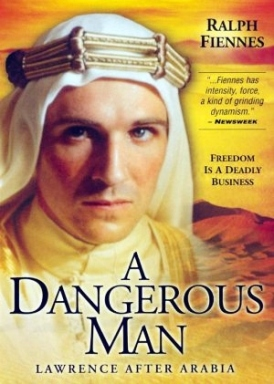 A_Dangerous_Man_-_Lawrence_After_Arabia